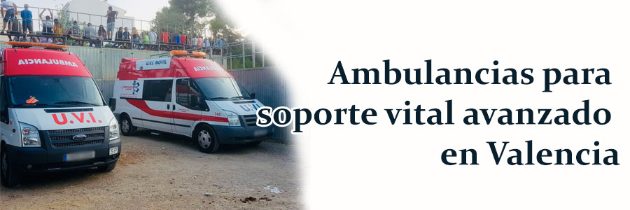 Solicite ahora su ambulancia para soporte vital avanzado en Valencia