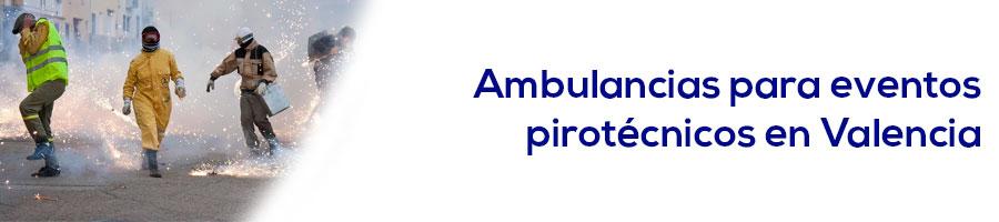 Ambulancias para eventos pirotécnicos en Valencia Alicante y Castellón